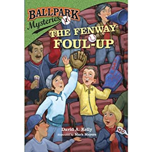 The Fenway Foul-up: Ballpark Mysteries, Book 1 | [David A. Kelly]