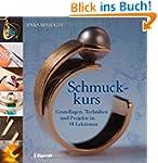 Schmuckkurs: Grundlagen, Techniken un...