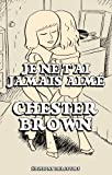 Je ne t'ai jamais aimé (2756014494) by Brown, Chester