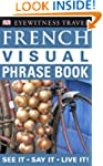 French Visual Phrase Book: See it &#x...