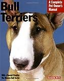Bull Terriers (Complete Pet Owner's Manual)