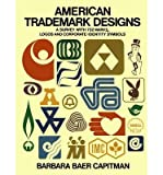 img - for [(American Trade-mark Designs: Survey with 732 Marks, Logos and Corporate-identity Signs )] [Author: Barbara Baer Capitman] [Jun-1976] book / textbook / text book