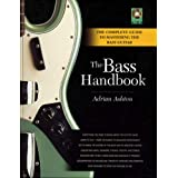 The Bass Handbook: A Complete Guide for Mastering the Bass Guitarby Adrian Ashton