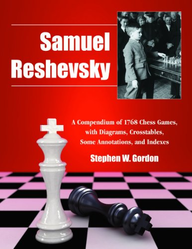 Samuel Reshevsky: A Compendium of 1768 Games, with Diagrams, Crosstables, Some Annotations, and Indexes