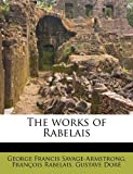 img - for The works of Rabelais book / textbook / text book