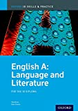 IB English A: Language and Literature Skills and Practice: Oxford IB Diploma Program (International Baccalaureate)