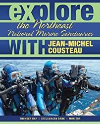 Explore the Northeast National Marine Sanctuaries with Jean-Michel Cousteau (Explore the National Marine Sanctuaries with Jean-Michel Cousteau)