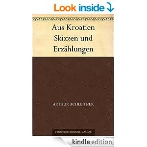 Aus Kroatien Skizzen und Erzählungen (German Edition)