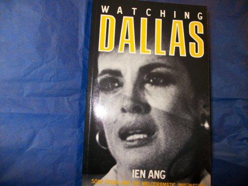 watching-dallas-soap-opera-and-the-melodramatic-imagination-university-paperbacksv901
