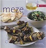 Meze: Kleine Köstlichkeiten der griechischen und libanesischen Küche - Rena Salaman