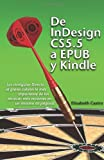 De InDesign CS 5.5 a EPUB y Kindle (Spanish Edition) (161150029X) by Castro, Elizabeth