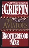 The Aviators; Brotherhood of War (0515100536) by W.E.B. Griffin