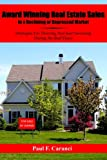 Award Winning Real Estate Sales in a Declining or Depressed Market: Strategies For Thriving, Not Just Surviving, During the Bad Times