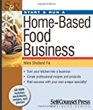 Start & Run a Home-Based Food Business (Start and Run A)