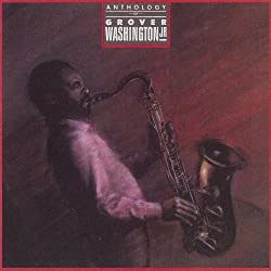 Anthology of Grover Washington Jr (Reis)