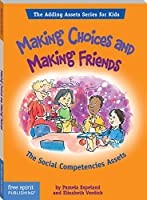 Making Choices and Making Friends: The Social Competencies Assets (The Adding Assets Series for Kids) (English Edition)