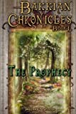 img - for Bakkian Chronicles, Book I - The Prophecy book / textbook / text book