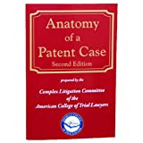 Anatomy of a Patent Case, Second Edition