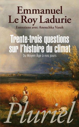 Trente-trois questions sur l'histoire du climat (Pluriel)