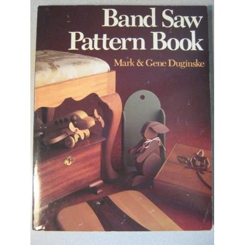 Band Saw Pattern Book Mark Duginske and Gene Duginske
