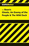 Ibsen's Plays II: Ghosts an Enemy of the People & the Wild Duck