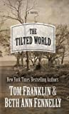 The Tilted World (Wheeler Large Print Book Series)