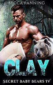 Clay (BBW Secret Baby Bear Shifter Romance) (Secret Baby Bears Book 4)