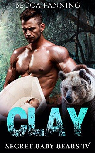 Clay (BBW Secret Baby Bear Shifter Romance) (Secret Baby Bears Book 4) (Fairy Tales For Boys)