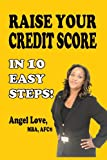 51z8msoFTkL. SL160  Raise Your Credit Score In 10 Easy Steps! (Create Your Money Series)