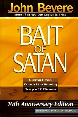 John Bevere - The Bait of Satan: Living Free from the Deadly Trap of Offense