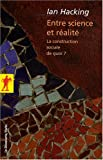 Entre science et réalité (French Edition) (270715640X) by Ian Hacking