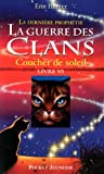 echange, troc Erin Hunter - La guerre des clans : la dernière prophétie, Tome 6 : Coucher de soleil