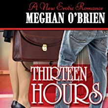 Thirteen Hours (       UNABRIDGED) by Meghan O' Brien Narrated by Alicyn Aimes
