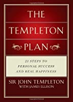 Templeton Plan: 21 Steps to Success and Happiness
