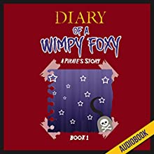 A Pirate's Story: Diary of a Wimpy Foxy, Book 1 (       UNABRIDGED) by  Survival Press Narrated by Heather Smith