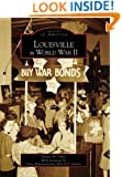 Louisville  in  World  War  II   (KY)  (Images  of  America)