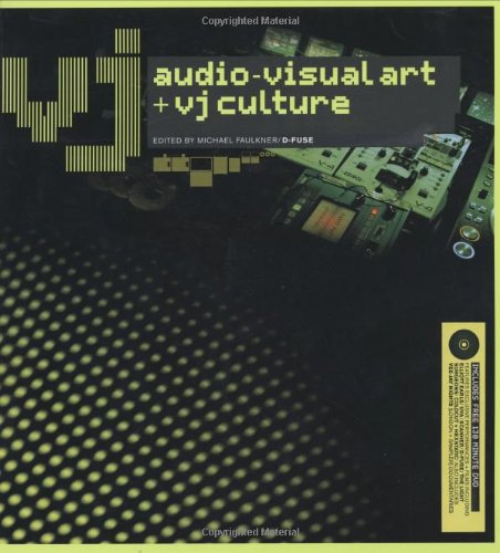 VJ: Audio-Visual Art & VJ Culture