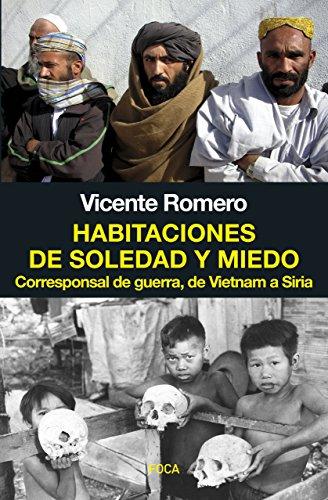 Habitaciones de soledad y miedo. Corresponsal de guerra, de Vietnam a Siria (Investigación)