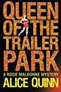 Queen of the Trailer Park (Rosie Ma...