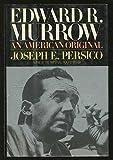 Edward R. Murrow: An American Original