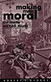 Making Men Moral: Civil Liberties and Public Morality (Clarendon Paperbacks)