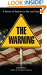 THE WARNING A Novel of America in the...