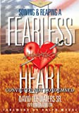 img - for Sowing & Reaping A Fearless Heart: Convicted Not Condemned book / textbook / text book