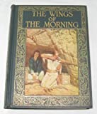 The Wings of the Morning [The Childrens Bookshelf]