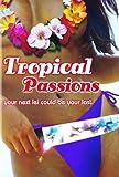 Acquista Tropical Passions [Edizione: Germania]