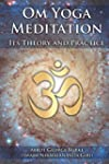 Om Yoga Meditation: Its Theory and Pr...