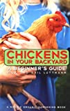 Chickens In Your Backyard: A Beginners Guide