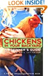 Chickens In Your Backyard: A Beginner...