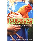 Chickens In Your Backyard: A Beginner's Guide ~ Rick Luttmann