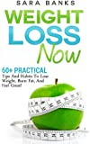 Lose Weight: 60+ Amazing Yet Practical Tips And Habits To Lose Weight, Burn Fat, And Feel Great! (Dieting Tips, Lose Weight Fast, Quick Weight Loss Book 1) (English Edition)